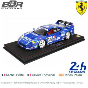 Modelauto 1:43 | BBR Models P18139E | Ferrari F40 LM Pilot Aldix Racing 1995 #34 France / Le Mans / 24 Hours