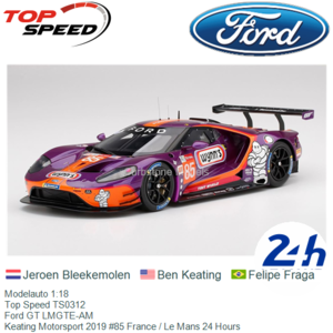 Modelauto 1:18 | Top Speed TS0312 | Ford GT LMGTE-AM | Keating Motorsport 2019 #85 France / Le Mans 24 Hours