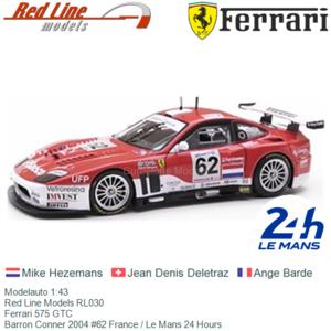 Modelauto 1:43   Red Line Models RL030   Ferrari 575 GTC   Barron Conner 2004 #62 France / Le Mans 24 Hours